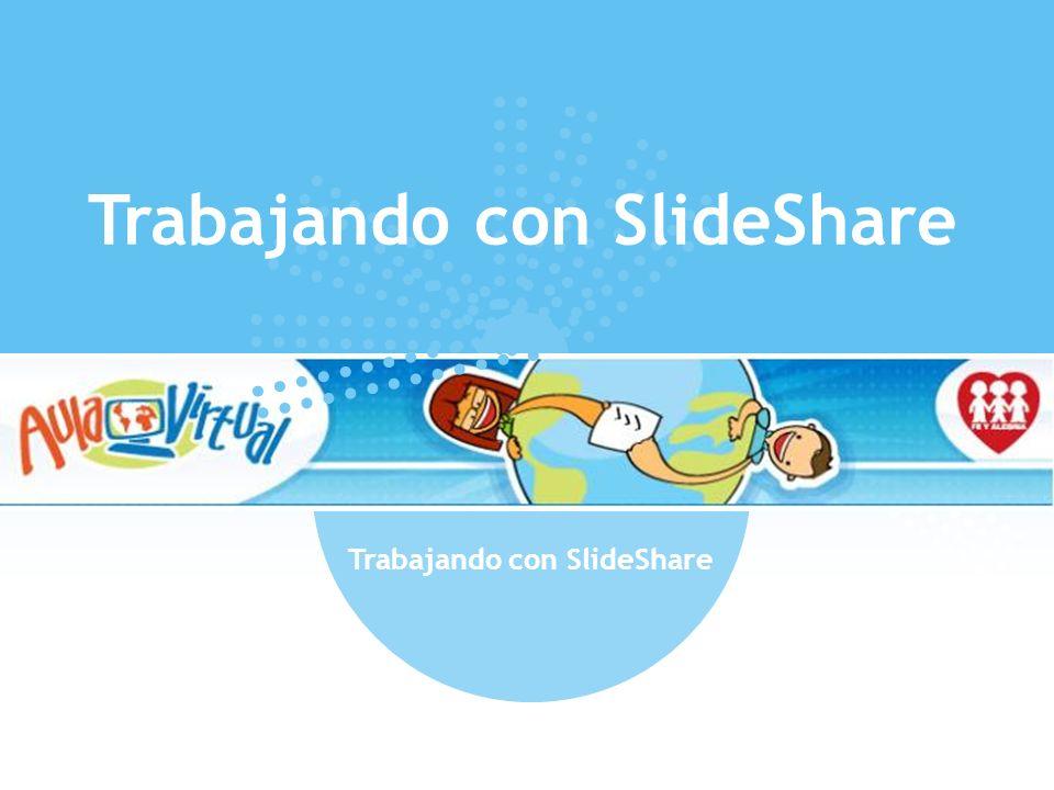 Trabajando con SlideShare