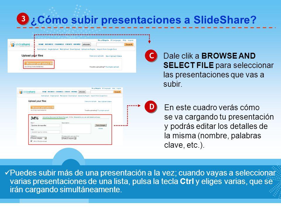 ¿Cómo subir presentaciones a SlideShare? 3 3 Puedes subir más de una presentación a la vez; cuando vayas a seleccionar varias presentaciones de una li