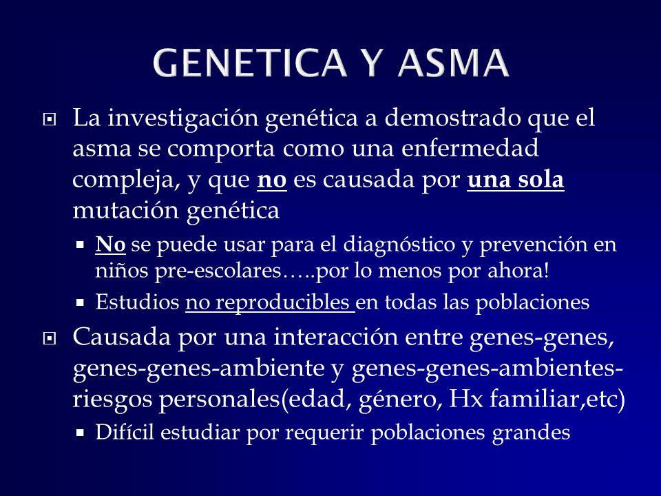 La investigación genética a demostrado que el asma se comporta como una enfermedad compleja, y que no es causada por una sola mutación genética No se