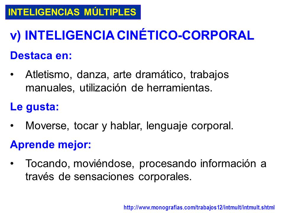 INTELIGENCIAS MÚLTIPLES iv) INTELIGENCIA ESPACIAL Destaca en: Lectura de mapas, gráficos, dibujo, laberintos, puzzles, imaginando cosas, visualizando.