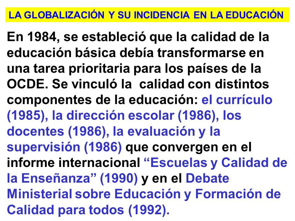 La exigencia de lacalidad de la educación, se inició en USA (1983), por el Informe A Nation at Risk de la Comisión Nacional de la Excelencia en Educac