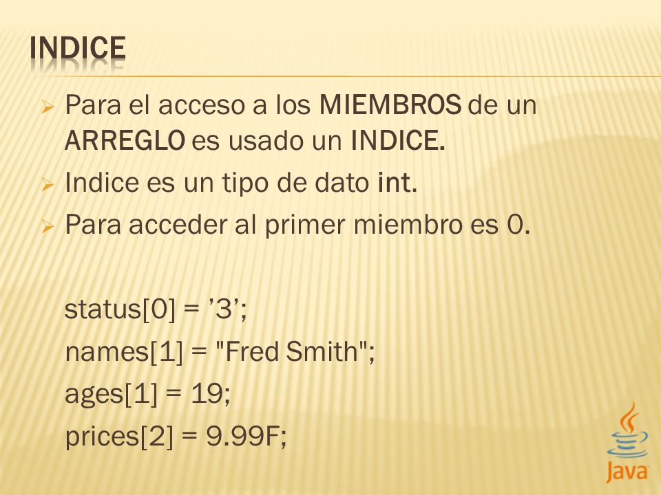 Para el acceso a los MIEMBROS de un ARREGLO es usado un INDICE. Indice es un tipo de dato int. Para acceder al primer miembro es 0. status[0] = 3; nam