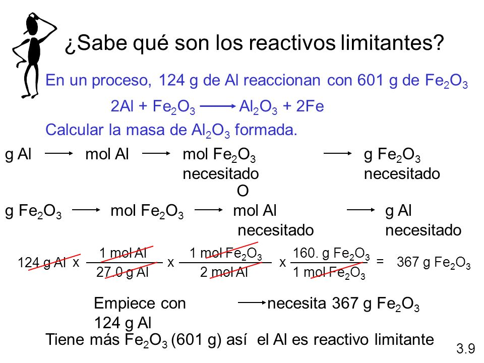 ¿Sabe qué son los reactivos limitantes? En un proceso, 124 g de Al reaccionan con 601 g de Fe 2 O 3 2Al + Fe 2 O 3 Al 2 O 3 + 2Fe Calcular la masa de