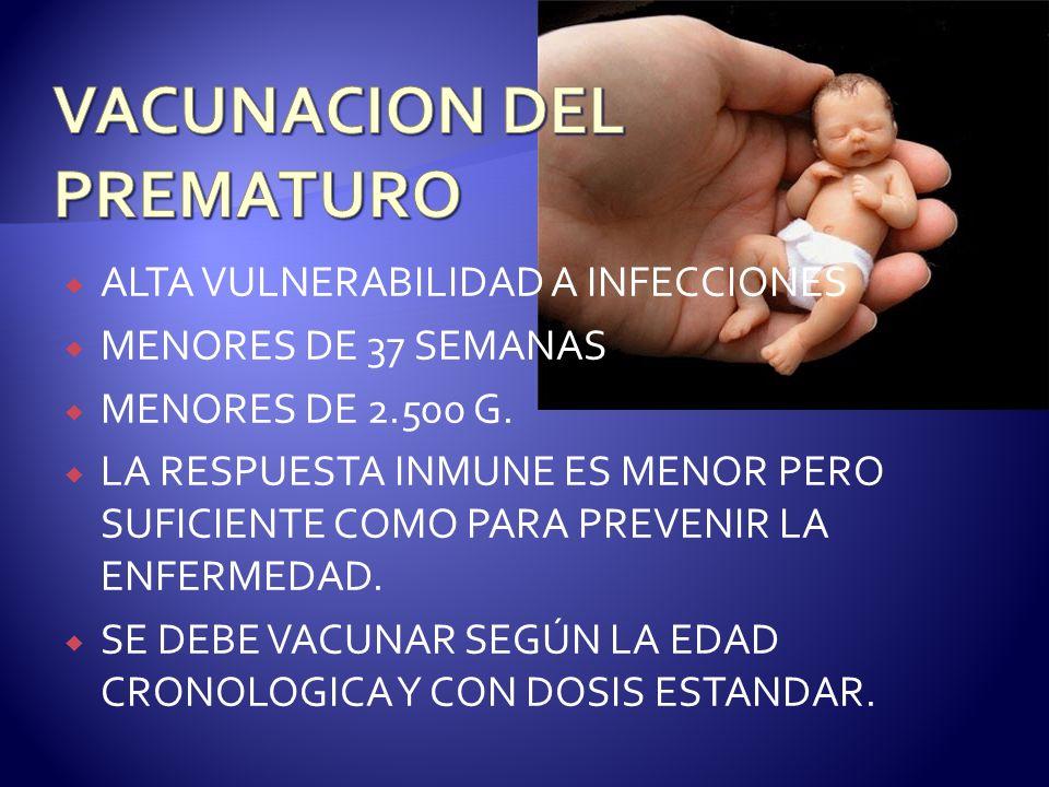 Prematuros con peso entre 1500 y 2000 gramos Deben recibir la vacuna HB dentro de las 12 horas de vida y tres dosis posteriores a los 2, 4 y 6 meses de vida ya sea con vacuna monovalente o con vacuna combinada (esquema de 4 dosis de vacuna HB: RN – 2 – 4 – 6 meses de vida).