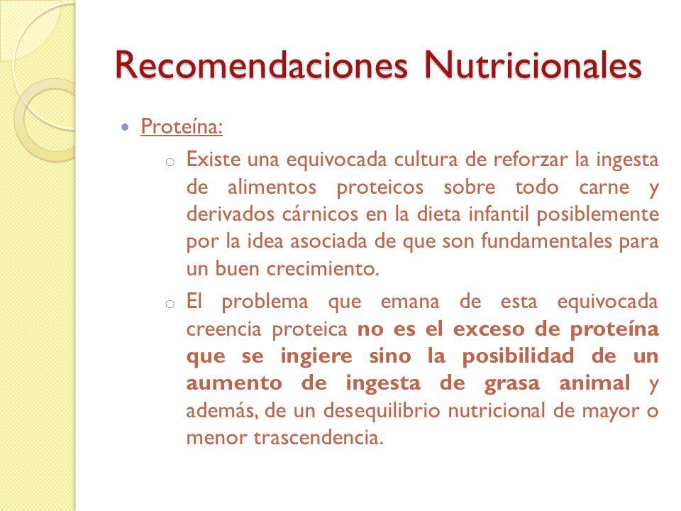 Recomendaciones Nutricionales Lípidos: A partir de los 2 años Ácidos grasos% energía Ácidos grasos saturados7-8% Ácidos grasos monoinsaturados 15-20% Ácidos grasos polinsaturados7.8%