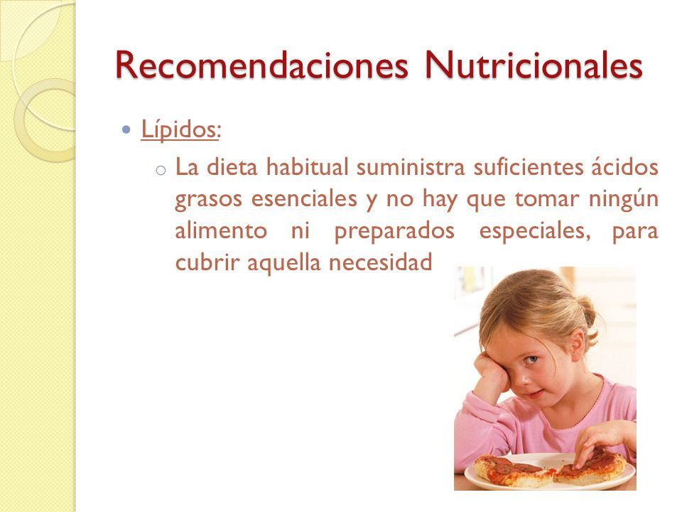 Recomendaciones Nutricionales Hidratos de Carbono: o Constituyen el aporte energético por encima del 55%.
