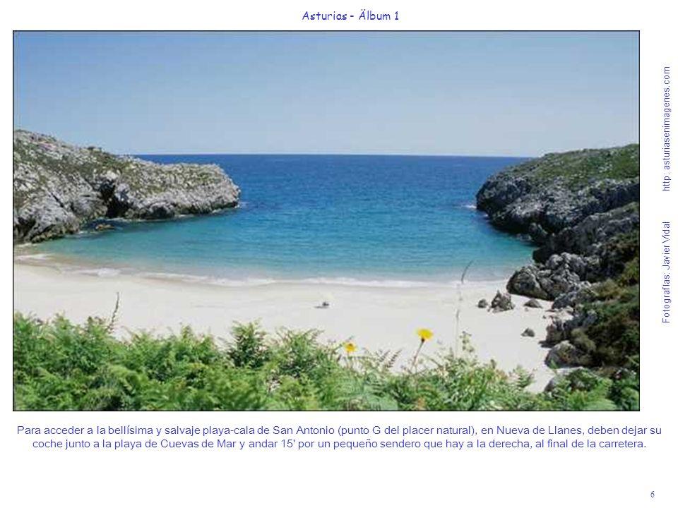 Fotografías: Javier Vidal http: asturiasenimagenes.com 6 Asturias - Älbum 1 Para acceder a la bellísima y salvaje playa-cala de San Antonio (punto G d