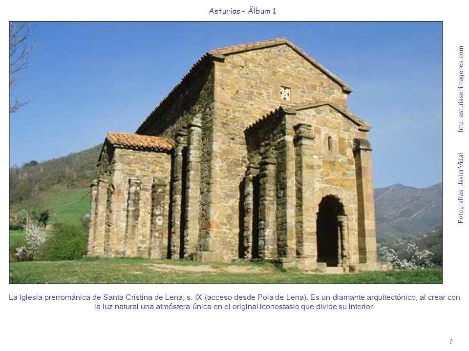 Fotografías: Javier Vidal http: asturiasenimagenes.com 9 Asturias - Älbum 1 La Iglesia prerrománica de Santa Cristina de Lena, s. IX (acceso desde Pol