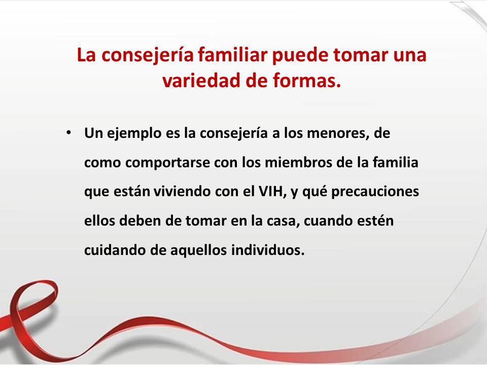 La consejería familiar puede tomar una variedad de formas. Un ejemplo es la consejería a los menores, de como comportarse con los miembros de la famil