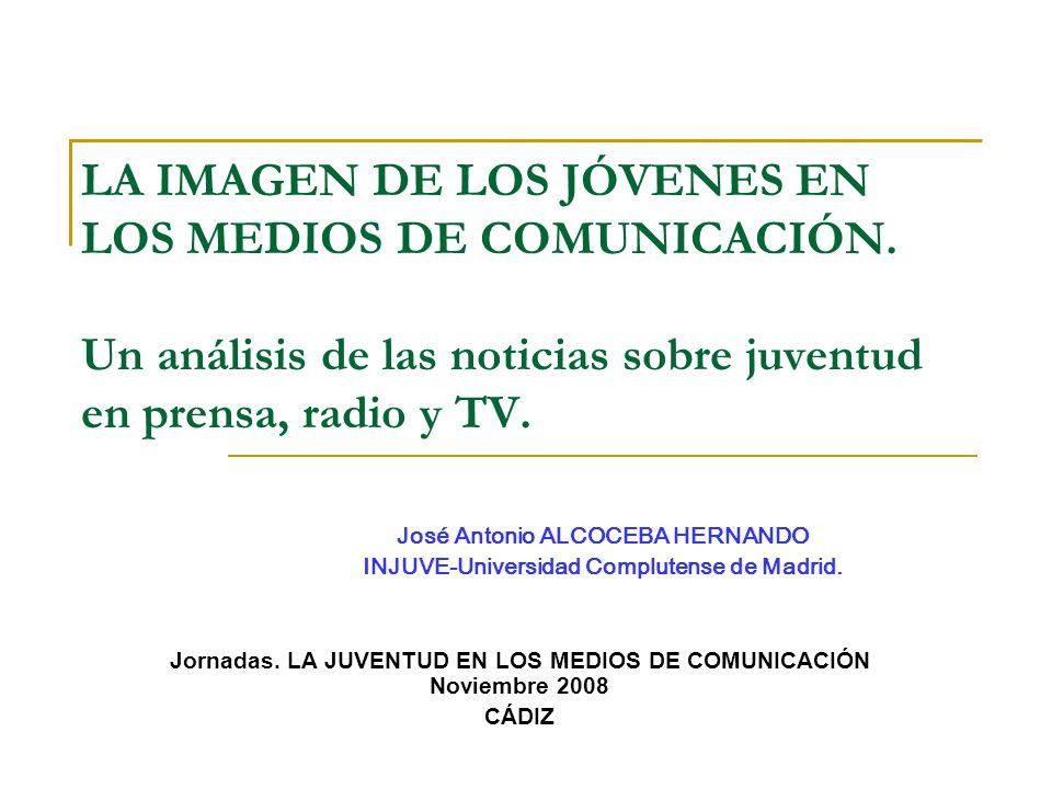 LA IMAGEN DE LOS JÓVENES EN LOS MEDIOS DE COMUNICACIÓN. Un análisis de las noticias sobre juventud en prensa, radio y TV. Jornadas. LA JUVENTUD EN LOS