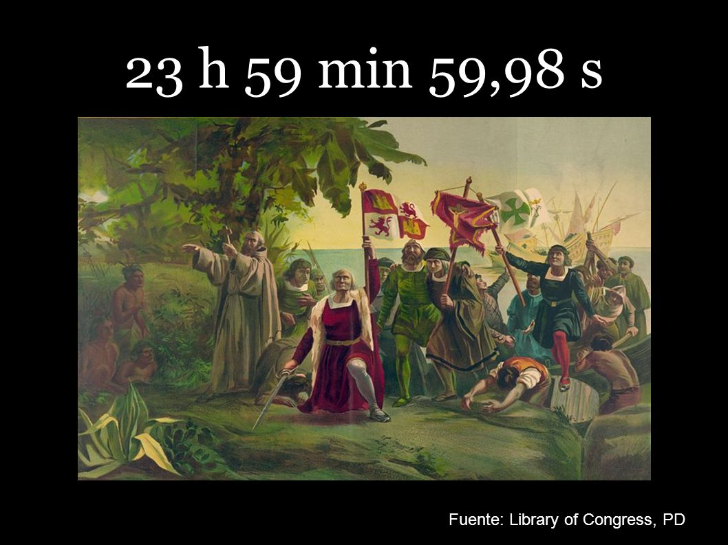 23 h 59 min 59,98 s Fuente: Library of Congress, PD
