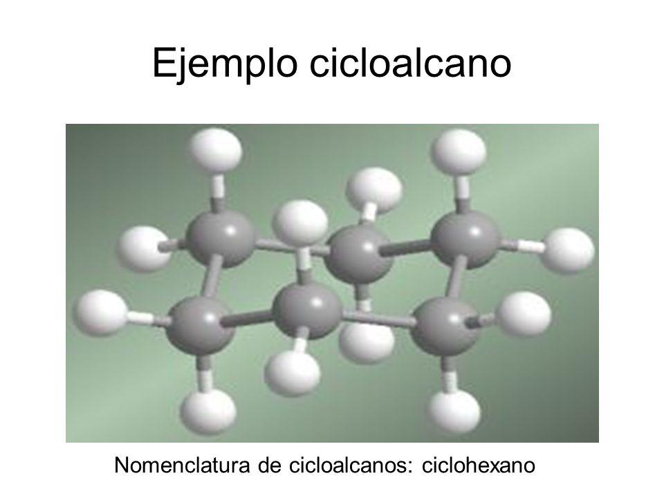 Ejemplo cicloalcano Nomenclatura de cicloalcanos: ciclohexano