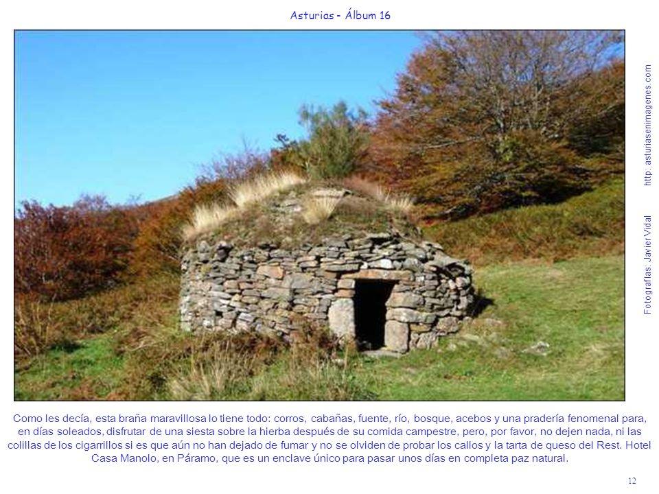 12 Asturias - Álbum 16 Fotografías: Javier Vidal http: asturiasenimagenes.com Como les decía, esta braña maravillosa lo tiene todo: corros, cabañas, f
