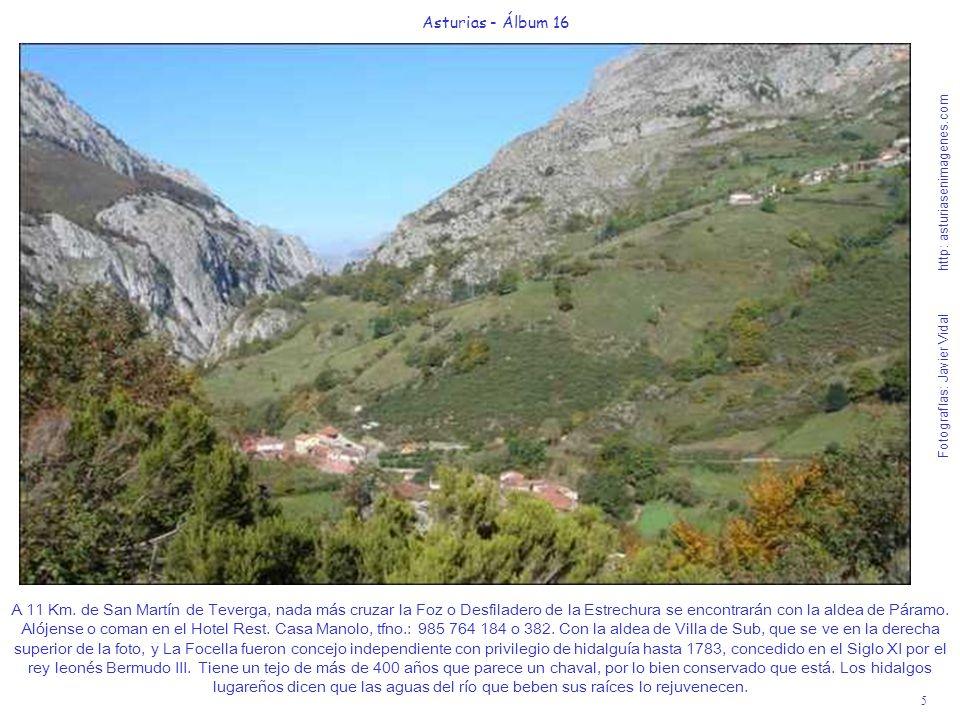 5 Asturias - Álbum 16 Fotografías: Javier Vidal http: asturiasenimagenes.com A 11 Km. de San Martín de Teverga, nada más cruzar la Foz o Desfiladero d