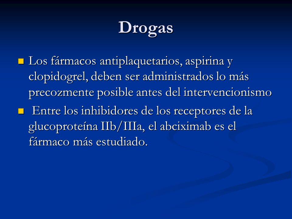 Drogas Los fármacos antiplaquetarios, aspirina y clopidogrel, deben ser administrados lo más precozmente posible antes del intervencionismo Los fármac