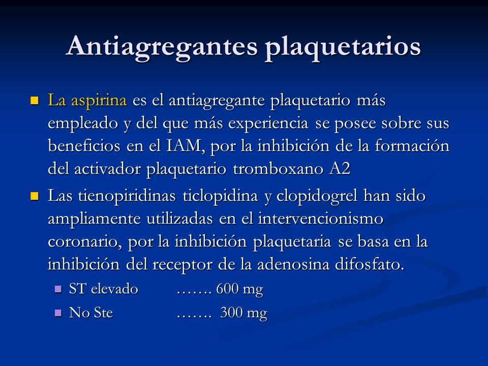 Antiagregantes plaquetarios La aspirina es el antiagregante plaquetario más empleado y del que más experiencia se posee sobre sus beneficios en el IAM