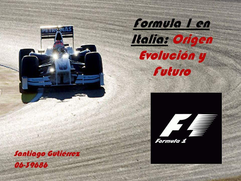 Formula 1 en Italia: Origen Evolución y Futuro Santiago Gutiérrez 06-39686