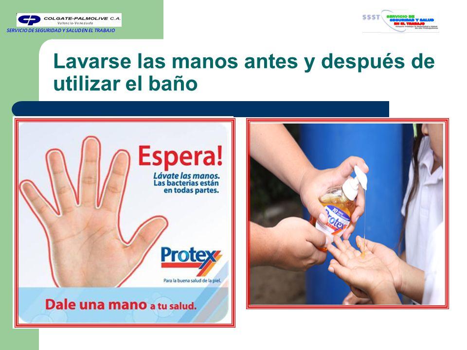 Lavarse las manos antes y después de utilizar el baño SERVICIO DE SEGURIDAD Y SALUD EN EL TRABAJO