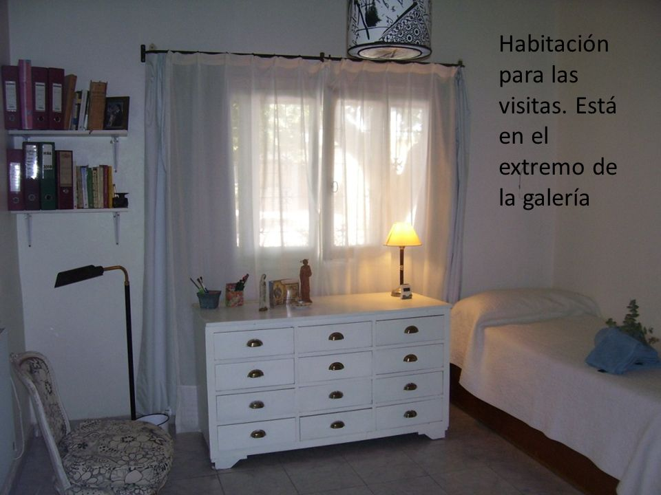 Habitación para las visitas. Está en el extremo de la galería