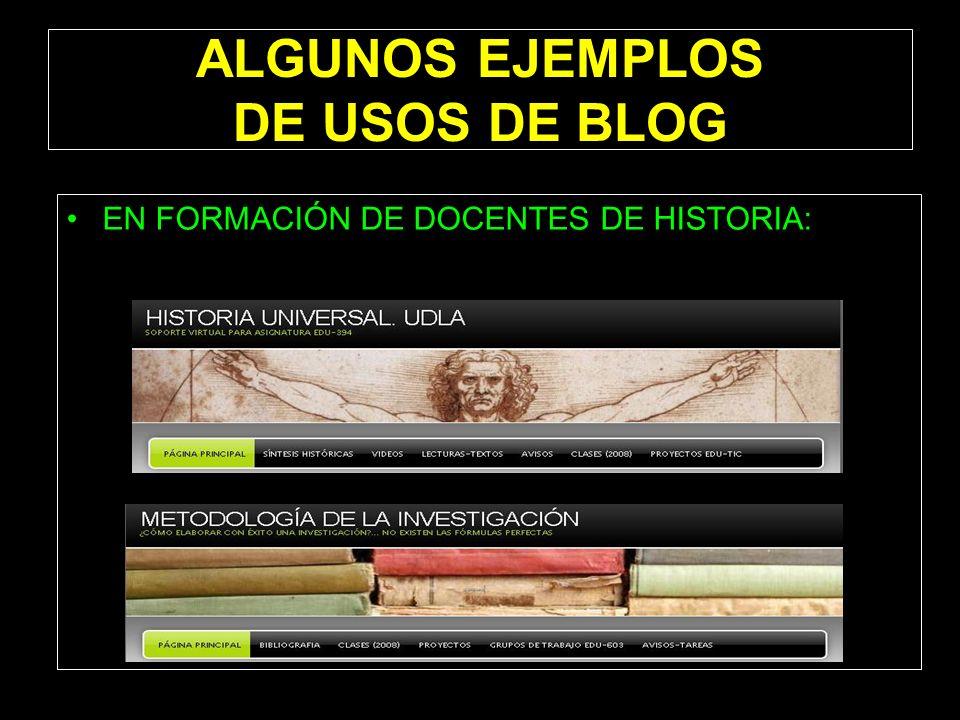 EN FORMACIÓN DE DOCENTES DE HISTORIA: ALGUNOS EJEMPLOS DE USOS DE BLOG