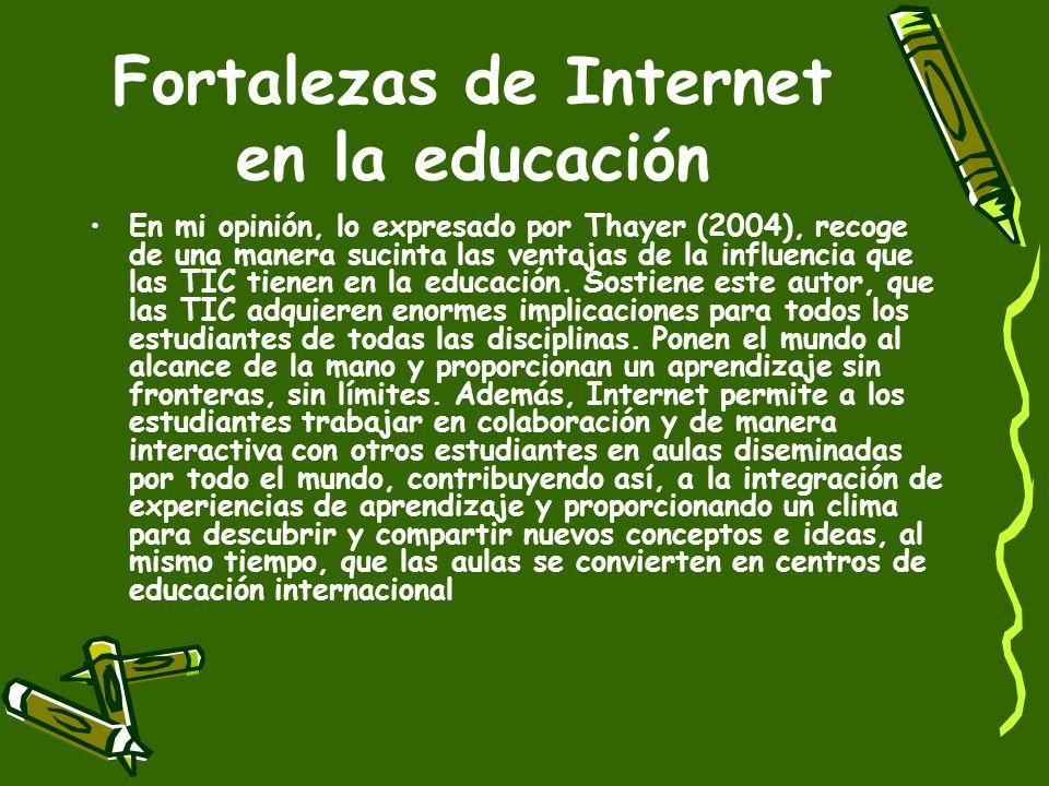 El uso de Internet en la Educación Las tecnologías de la información y comunicación (TIC) han adquirido gran relevancia, principalmente a partir del a