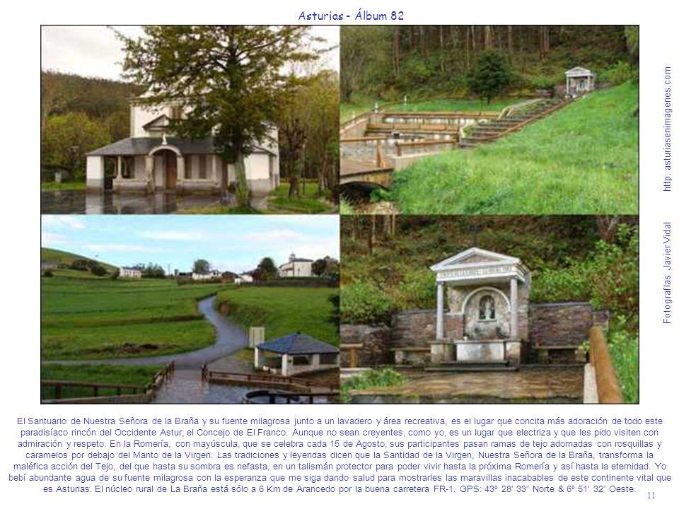 11 Asturias - Álbum 82 Fotografías: Javier Vidal http: asturiasenimagenes.com El Santuario de Nuestra Señora de la Braña y su fuente milagrosa junto a