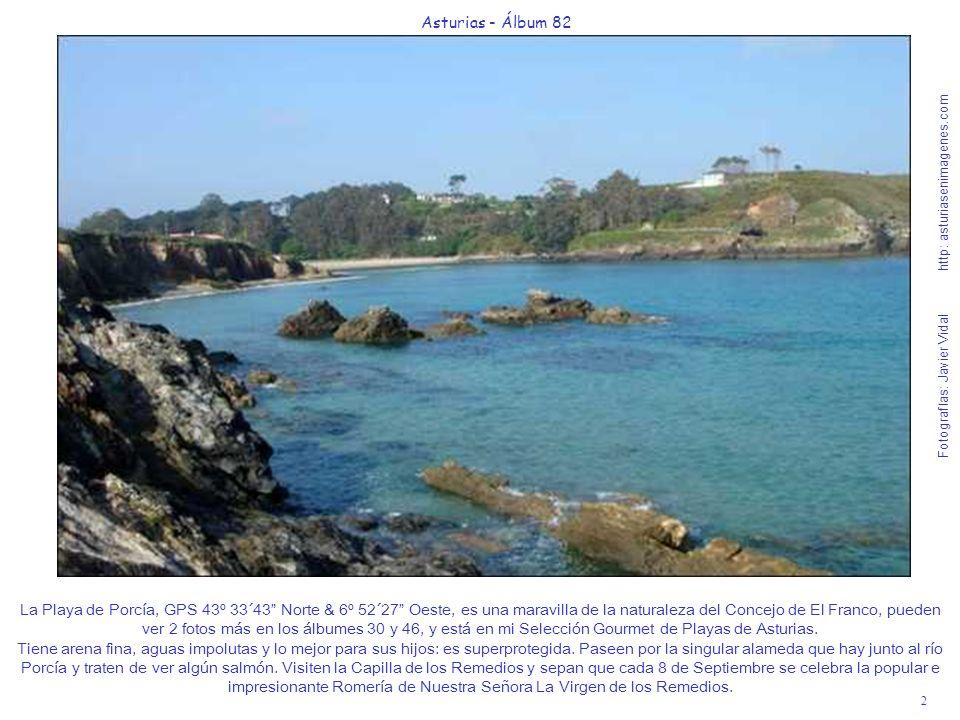 2 Asturias - Álbum 82 Fotografías: Javier Vidal http: asturiasenimagenes.com La Playa de Porcía, GPS 43º 33´43 Norte & 6º 52´27 Oeste, es una maravill