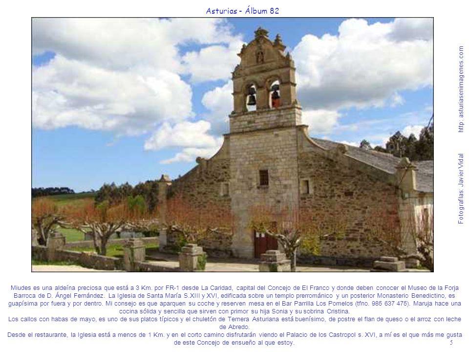 5 Asturias - Álbum 82 Fotografías: Javier Vidal http: asturiasenimagenes.com Miudes es una aldeína preciosa que está a 3 Km. por FR-1 desde La Caridad