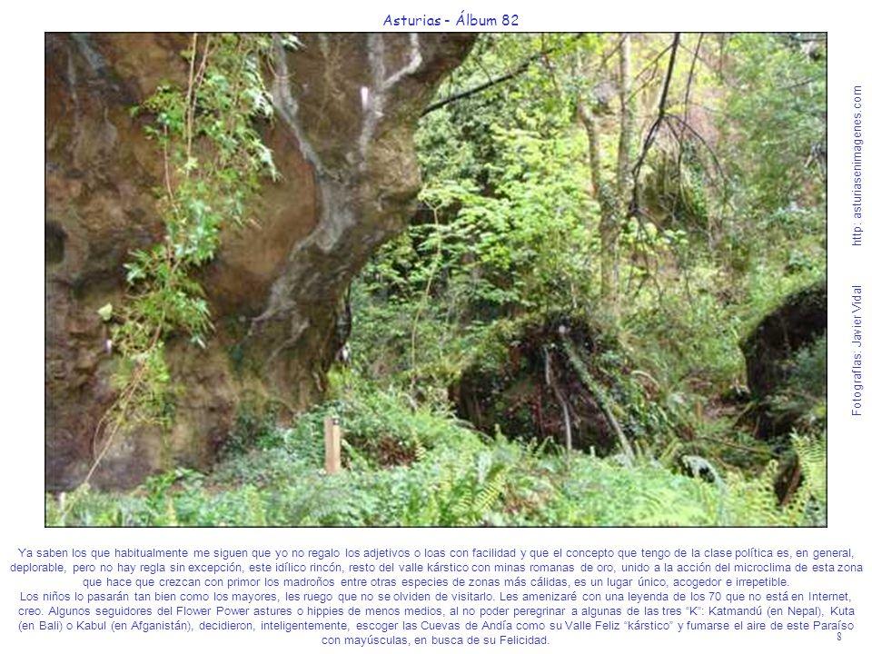 8 Asturias - Álbum 82 Fotografías: Javier Vidal http: asturiasenimagenes.com Ya saben los que habitualmente me siguen que yo no regalo los adjetivos o