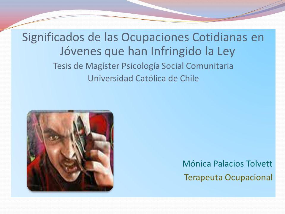 Significados de las Ocupaciones Cotidianas en Jóvenes que han Infringido la Ley Tesis de Magíster Psicología Social Comunitaria Universidad Católica d