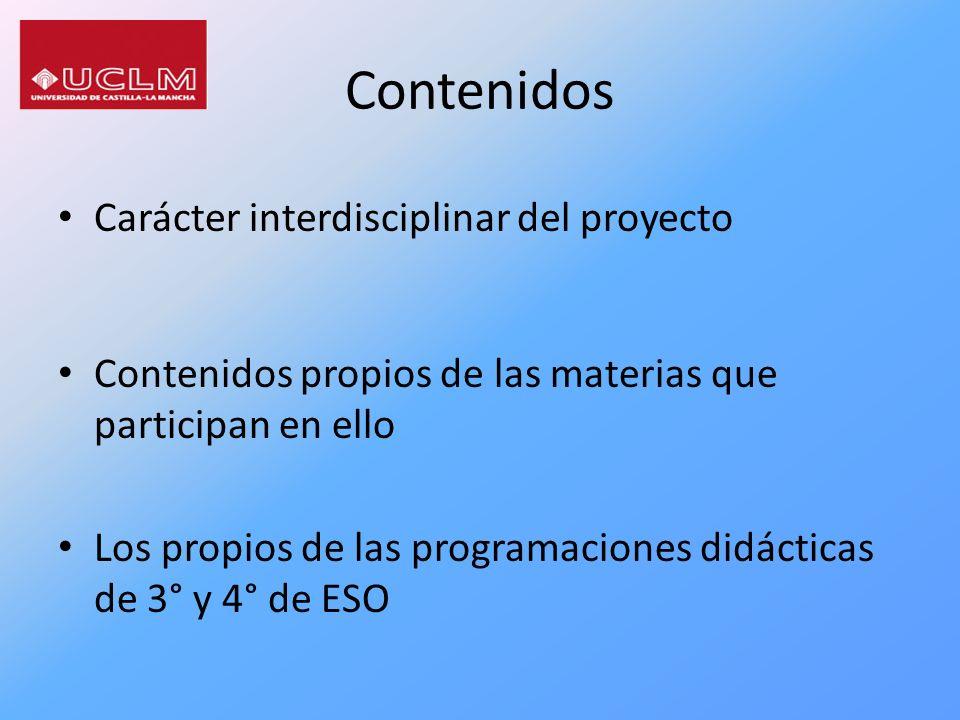 Contenidos Carácter interdisciplinar del proyecto Contenidos propios de las materias que participan en ello Los propios de las programaciones didáctic