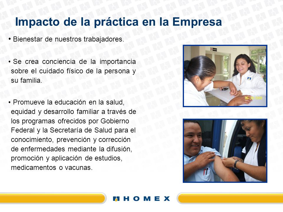 Bienestar de nuestros trabajadores. Se crea conciencia de la importancia sobre el cuidado físico de la persona y su familia. Promueve la educación en