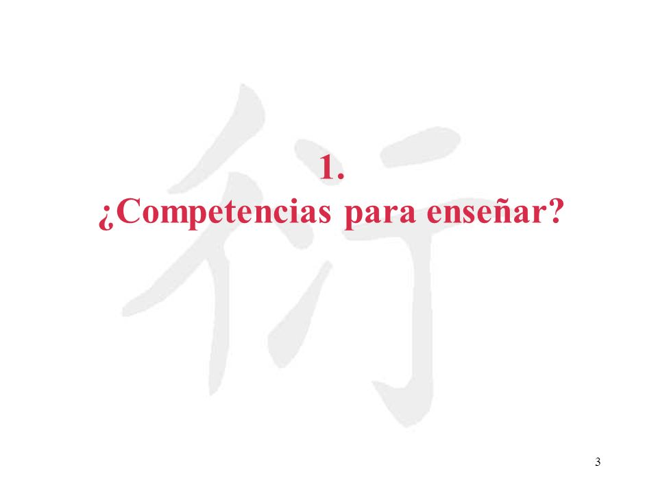 3 1. ¿Competencias para enseñar?