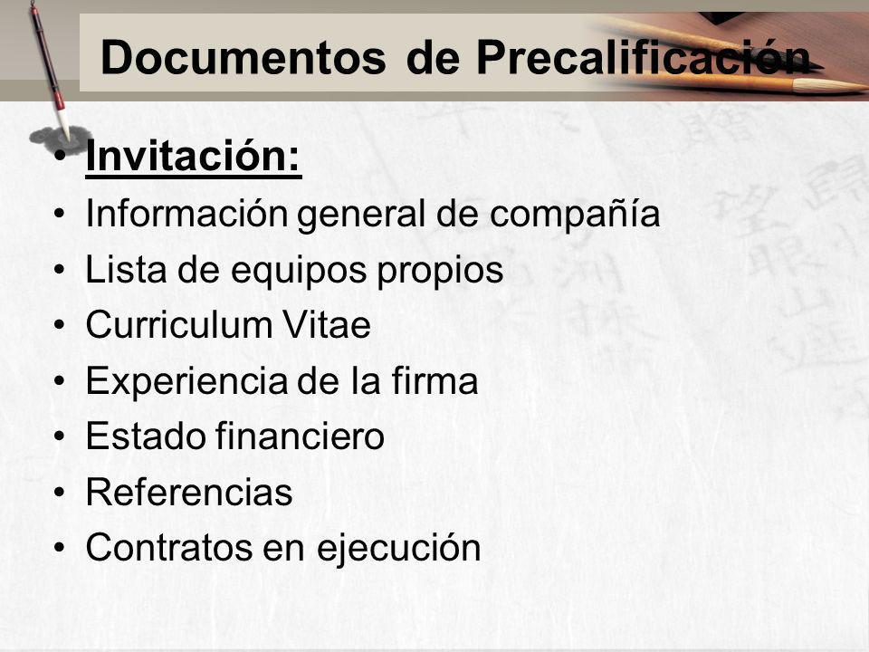 Documentos de Precalificación Invitación: Información general de compañía Lista de equipos propios Curriculum Vitae Experiencia de la firma Estado fin
