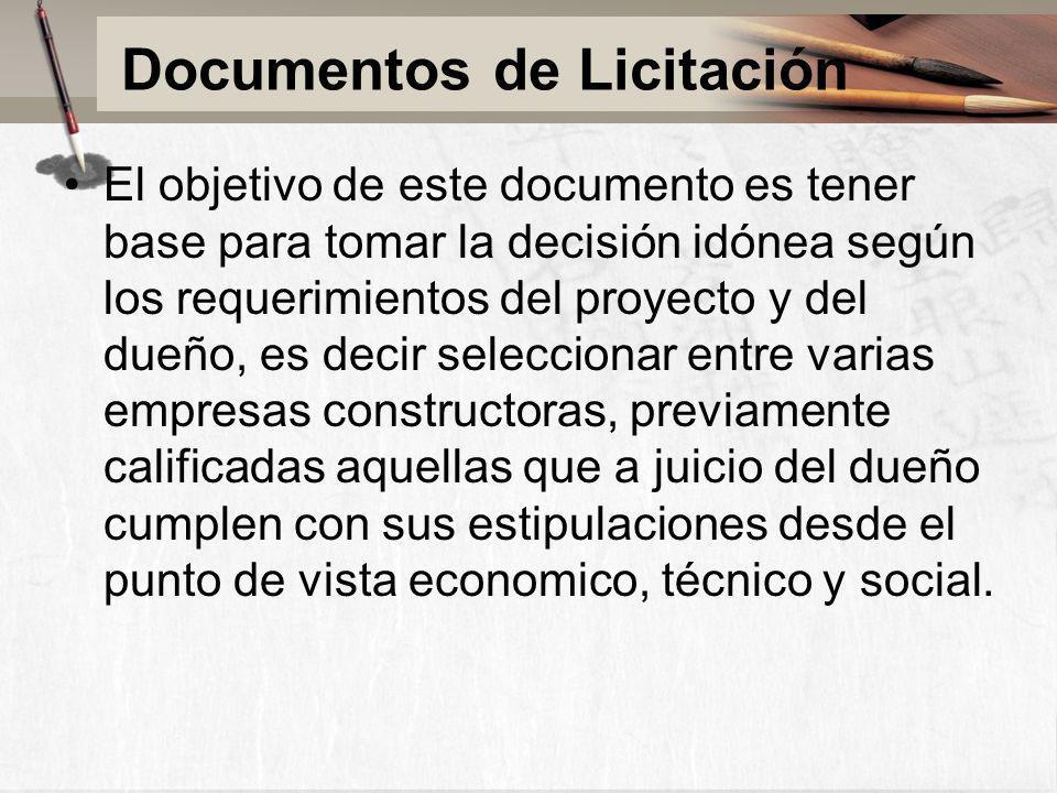 Documentos de Licitación El objetivo de este documento es tener base para tomar la decisión idónea según los requerimientos del proyecto y del dueño,