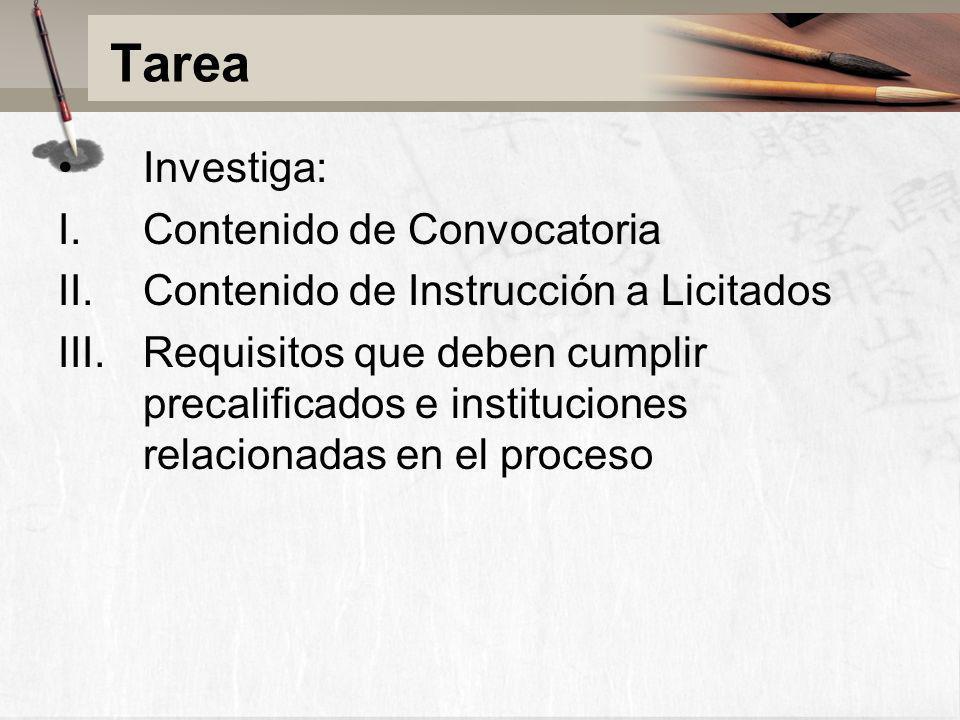 Tarea Investiga: I.Contenido de Convocatoria II.Contenido de Instrucción a Licitados III.Requisitos que deben cumplir precalificados e instituciones r