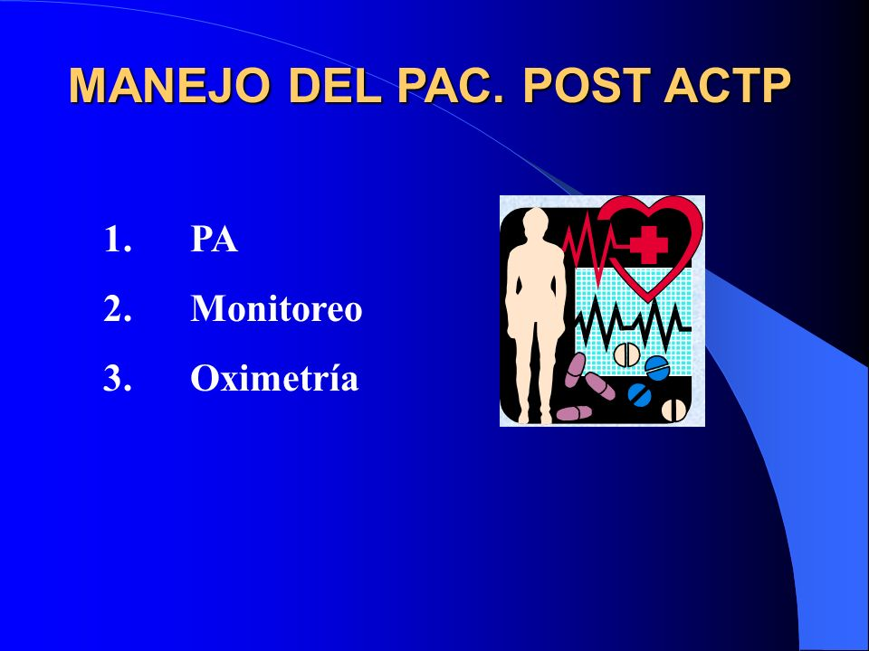 MANEJO DEL PAC. POST ACTP 1.PA 2.Monitoreo 3. Oximetría