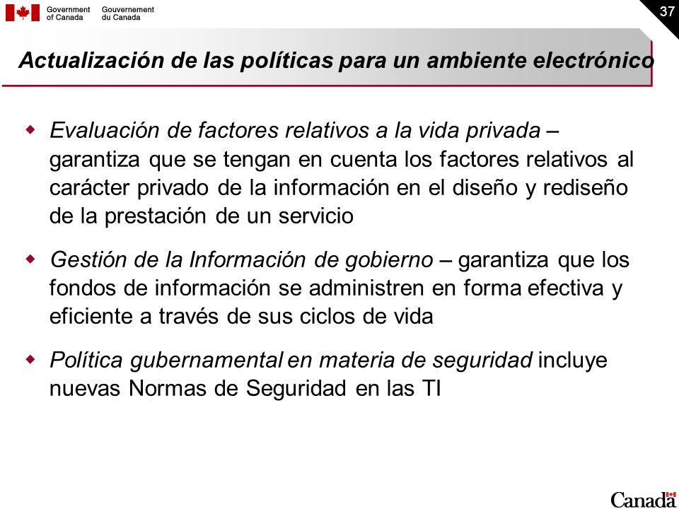 37 Actualización de las políticas para un ambiente electrónico Evaluación de factores relativos a la vida privada – garantiza que se tengan en cuenta