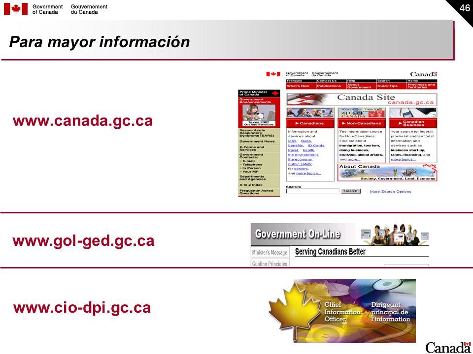 46 Para mayor información www.canada.gc.ca www.gol-ged.gc.ca www.cio-dpi.gc.ca
