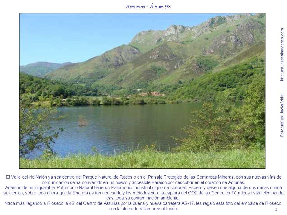 2 Asturias - Álbum 93 Fotografías: Javier Vidal http: asturiasenimagenes.com El Valle del río Nalón ya sea dentro del Parque Natural de Redes o en el