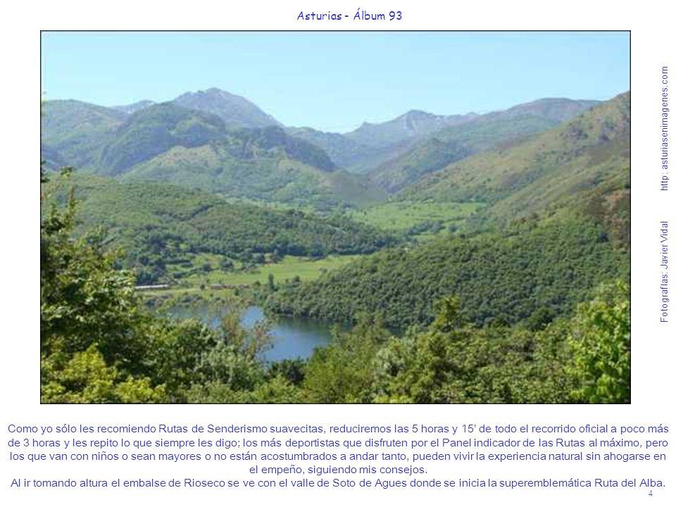 4 Asturias - Álbum 93 Fotografías: Javier Vidal http: asturiasenimagenes.com Como yo sólo les recomiendo Rutas de Senderismo suavecitas, reduciremos l