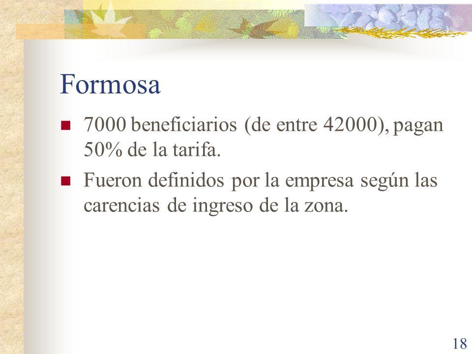 18 Formosa 7000 beneficiarios (de entre 42000), pagan 50% de la tarifa. Fueron definidos por la empresa según las carencias de ingreso de la zona.