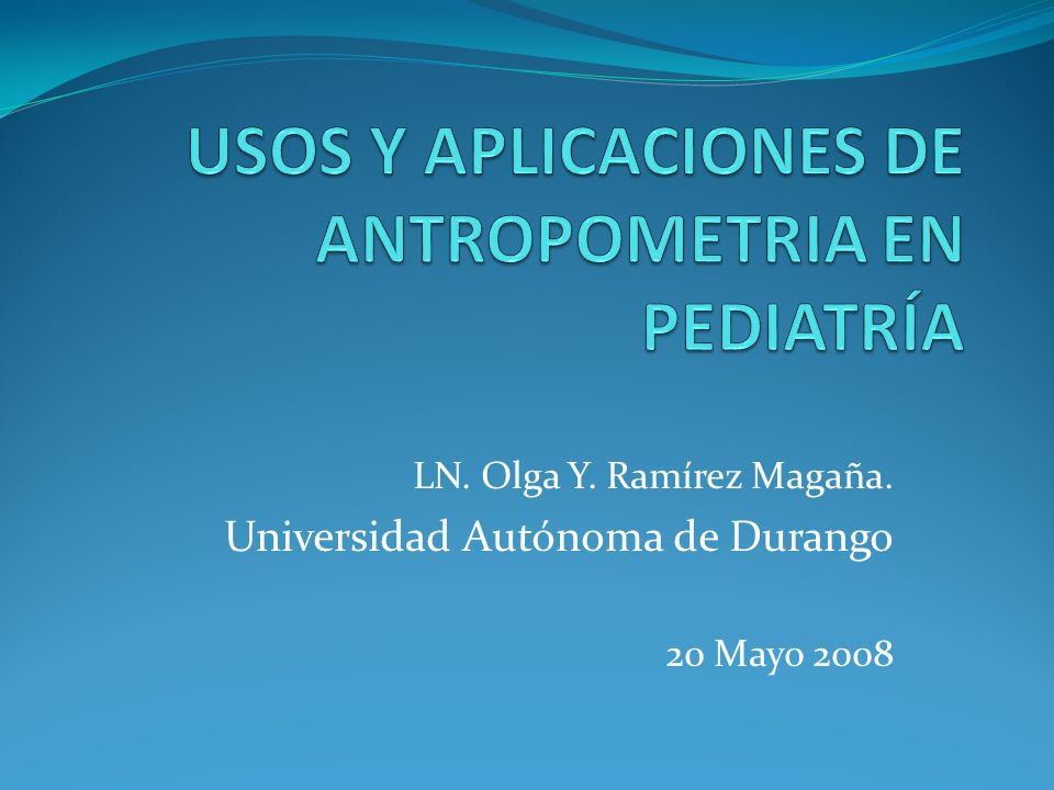 LN. Olga Y. Ramírez Magaña. Universidad Autónoma de Durango 20 Mayo 2008