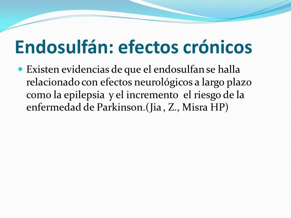 Endosulfán: efectos crónicos Existen evidencias de que el endosulfan se halla relacionado con efectos neurológicos a largo plazo como la epilepsia y e