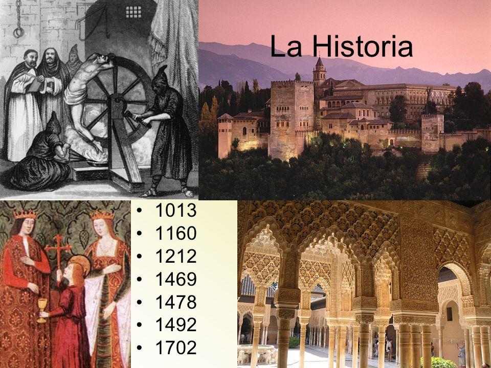 La Historia 1013 1160 1212 1469 1478 1492 1702