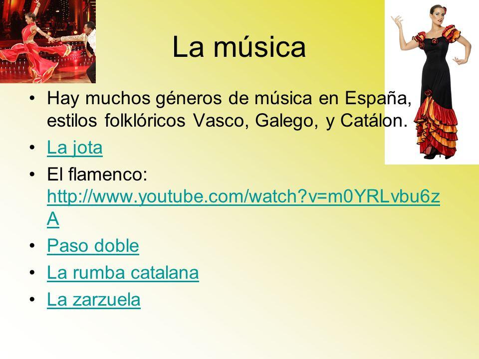 La música Hay muchos géneros de música en España, estilos folklóricos Vasco, Galego, y Catálon. La jota El flamenco: http://www.youtube.com/watch?v=m0