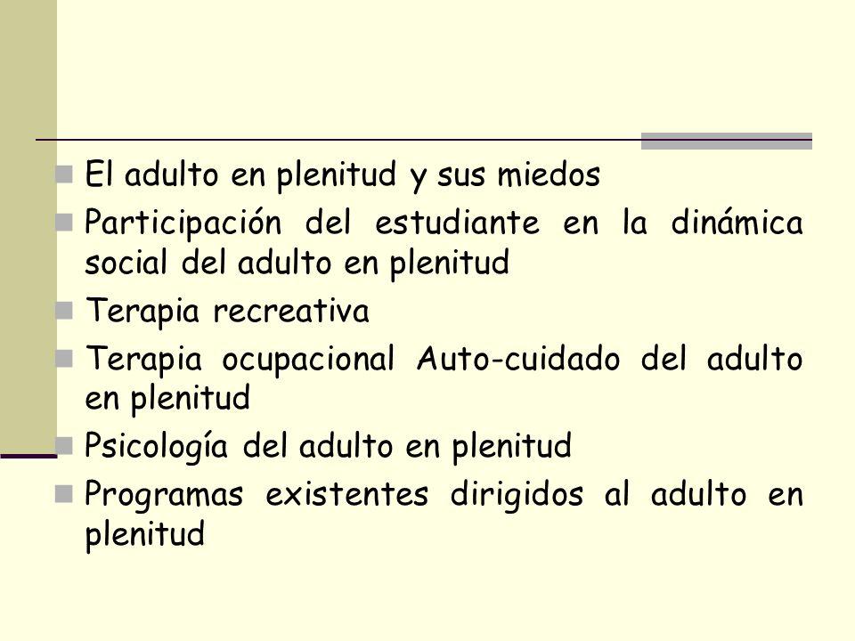 El adulto en plenitud y sus miedos Participación del estudiante en la dinámica social del adulto en plenitud Terapia recreativa Terapia ocupacional Au