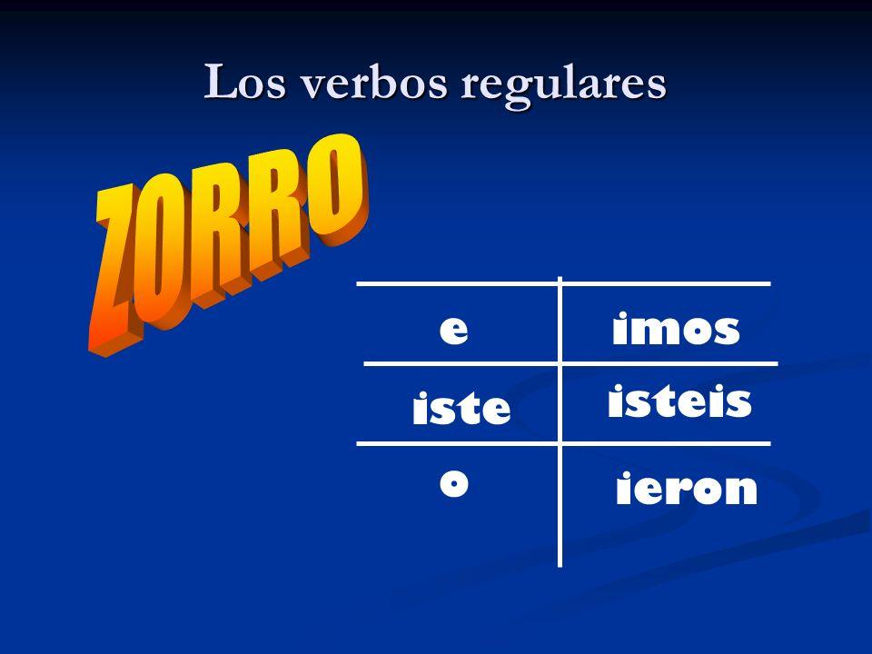 Los verbos regulares e iste o ieron isteis imos