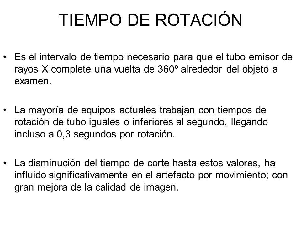TIEMPO DE ROTACIÓN Es el intervalo de tiempo necesario para que el tubo emisor de rayos X complete una vuelta de 360º alrededor del objeto a examen. L