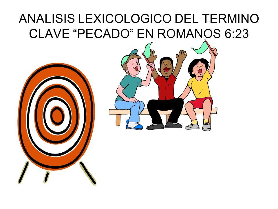 ANALISIS LEXICOLOGICO DEL TERMINO CLAVE PECADO EN ROMANOS 6:23